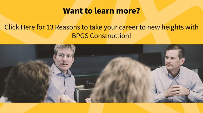 13 Reasons to Start A Career at BPGS Construction